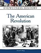 The American Revolution by David F. Burg