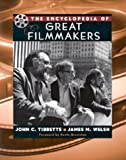 Tibbetts, John C.: The Encyclopedia of Great Filmmakers