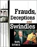 Sifakis, Carl: Frauds, Deceptions, and Swindles