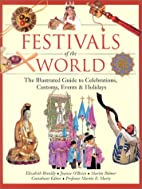 Festivals of the World: The Illustrated…
