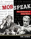 Sifakis, Carl: Mobspeak: The Dictionary of Crime Terms