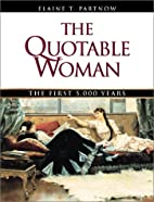 The Quotable Woman: The First 5,000 Years by…