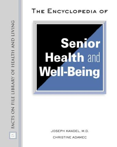 the-encyclopedia-of-senior-health-and-well-being-facts-on-file-library-of-health-and-living