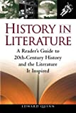 Quinn, Edward: History in Literature: A Reader's Guide to 20th Century History and the Literature It Inspired