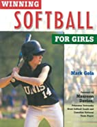 Winning Softball for Girls (Winning Sports…