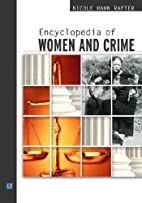 Encyclopedia of Women and Crime by Nicole…