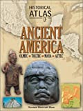 Bancroft-Hunt, Norman: Historical Atlas of Ancient America