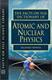 Rennie, Richard: The Facts on File Dictionary of Atomic and Nuclear Physics