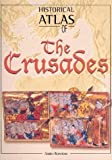 Konstam, Angus: Historical Atlas of the Crusades