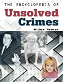 Newton, Michael: The Encyclopedia of Unsolved Crimes