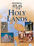 Farrington, Karen: Historical Atlas Of The Holy Lands