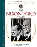 Greene, John Robert: The Nixon-ford Years (Presidential Profiles)