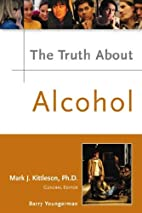 The Truth about Alcohol (Truth about (Facts…