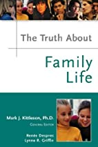 The Truth about Family Life (Truth about…