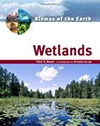 Wetlands (Biomes of the Earth) by Peter D.…