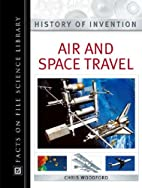 Air and Space Travel by Chris Woodford
