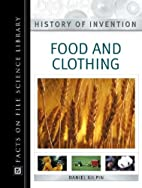 Food and Clothing (History of Invention) by…