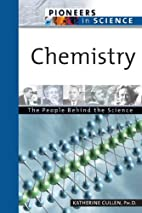 Chemistry: The People Behind The Science…