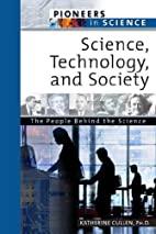 Science, Technology, and Society: The People…