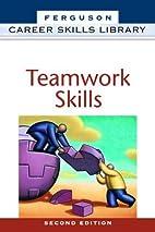 Career Skills Library: TEAMWORK SKILLS by…
