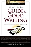 Manser, Martin H.: The Facts On File Guide To Good Writing (Writers Library)