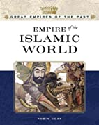 Empire of the Islamic World by Robin S. Doak