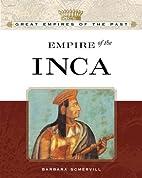 Empire of the Incas by Barbara A. Somervill