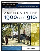 America In The 1900s And 1910s (Decades of…