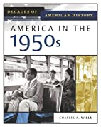 America In The 1950s (Decades of American…