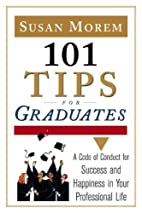 101 Tips for Graduates: A Code of Conduct…