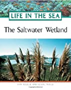 The Saltwater Wetland by Pam Walker