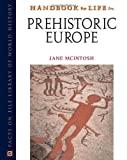 MCINTOSH, JANE R.: Handbook To Life In Prehistoric Europe