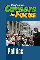 Careers in Focus: POLITICS by Ferguson