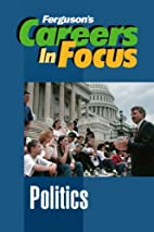 Careers in Focus: POLITICS by Ferguson
