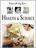 Extraordinary Jobs in Health and Science by…