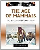 The Age of Mammals: The Oligocene & Miocene…