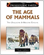 The Age of Mammals: The Oligocene & Miocene…