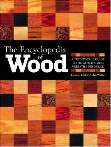 the-encyclopedia-of-wood-a-tree-by-tree-guide-to-the-worlds-most-versatile-resource
