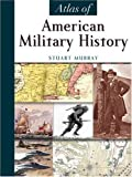 Murray, Stuart: Atlas Of American Military History