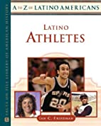 Latino athletes by Ian C. Friedman