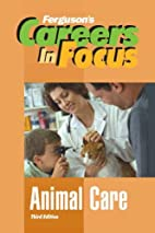 Animal Care: Careers in Focus by Ferguson…