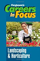 Landscaping & Horticulture: Careers in Focus…