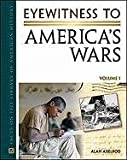 Axelrod, Alan: Eyewitness to America's Wars 2 Volume Set (Facts on File Library of American History)