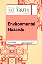 The truth about environmental hazards by…