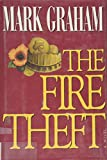 Graham, Mark: The Fire Theft/Large Print (G K Hall Large Print Book Series)