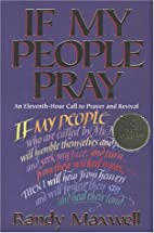 If My People Pray: An Eleventh-Hour Call to…