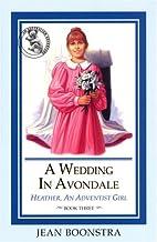 A Wedding in Avondale (Heather, An Adventist…