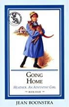 Going Home (Heather, An Adventist Girl) by…
