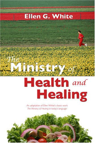 the-ministry-of-health-and-healing-an-adaption-of-ministry-of-healing