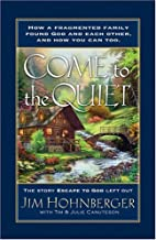 Come to the Quiet by Jim Hohnberger